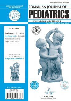 Romanian Journal of Pediatrics | Volume LXVII, Suppl. 2, Year 2018